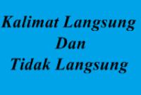 Kalimat Langsung dan Tidak Langsung (Pengertian, Ciri-ciri, Contoh, Dan Aturan)