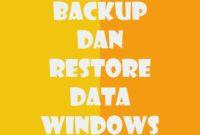 Cara Backup dan Restore Data Windows