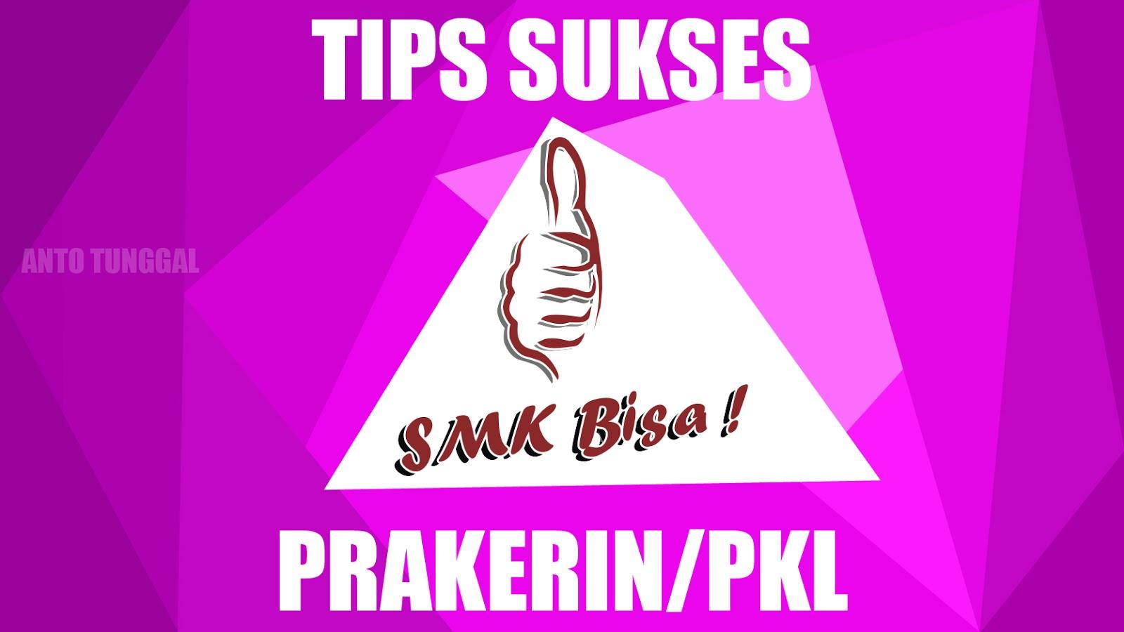 Tips Menghadapi Pelaksanaan Prakerin/PKL SMK
