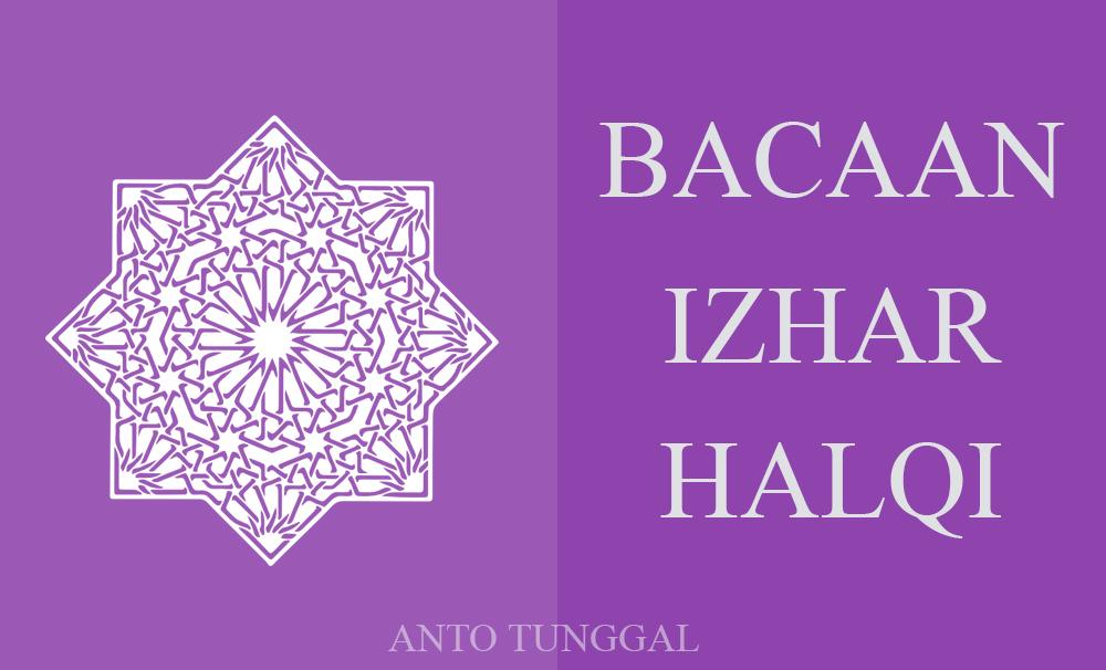 Pengertian Hukum Bacaan Izhar Halqi dan Contohnya