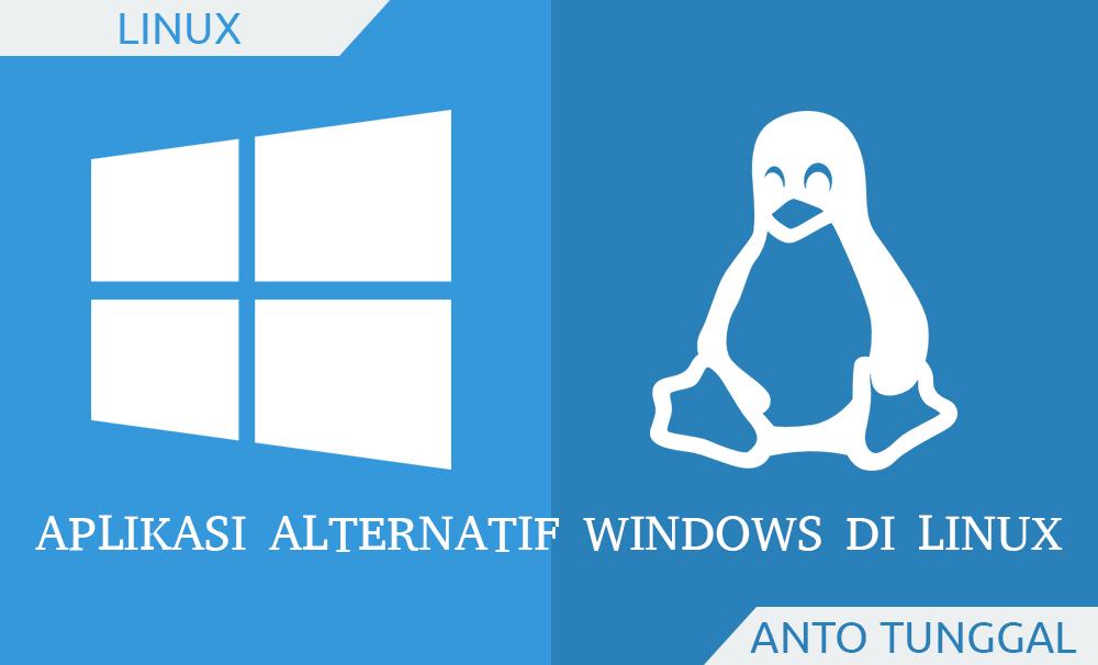 Aplikasi Alternatif Linux Pengganti Software Windows