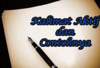 20 Contoh Kalimat Aktif dan Kalimat Pasif Beserta Pengertiannya