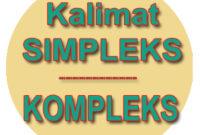 Pengertian Kalimat Simpleks dan Kalimat Kompleks Beserta Contoh