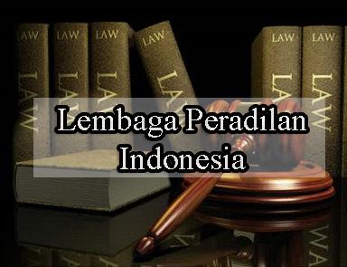Macam Macam Lembaga Peradilan Indonesia (Umum, Agama, Militer dan Tata Usaha Negara)