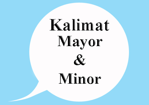 Pengertian Kalimat Mayor dan Kalimat Minor Beserta Contohnya