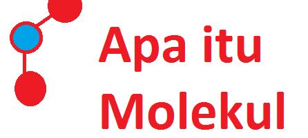 Pengertian dan Jenis Jenis Molekul Beserta Contohnya