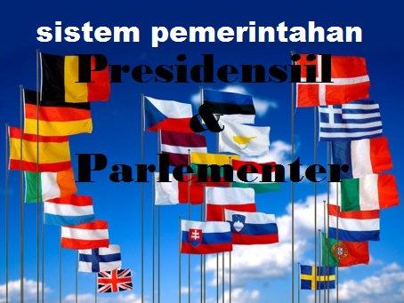 Perbedaan Sistem Pemerintahan Presidensial dan Parlementer (Lengkap)