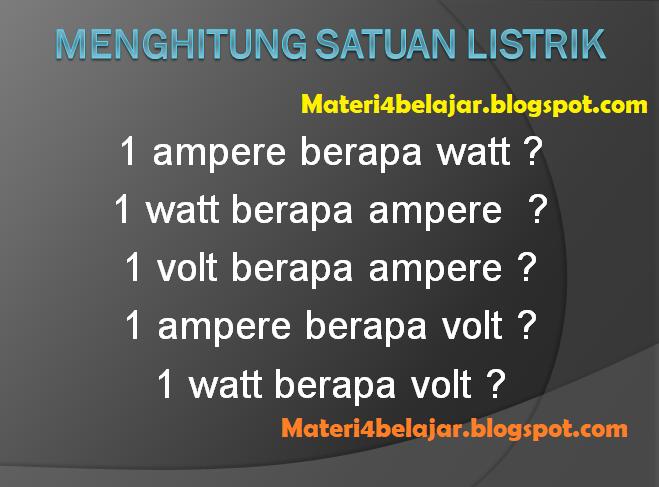Rumus Menghitung Satuan Watt, Ampere dan Volt Lengkap