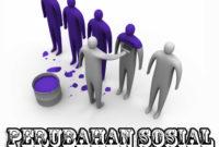 Pengertian Perubahan Sosial, Ciri dan Faktor Penyebabnya (Terlengkap)