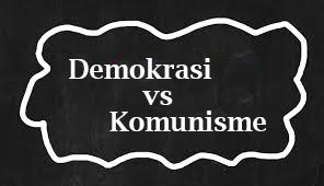 Perbedaan Demokrasi dan Komunisme Lengkap