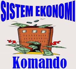 Pengertian Sistem Ekonomi Komando Terlengkap